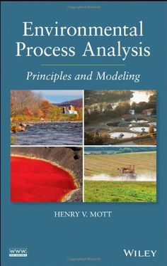 Environmental Process Analysis: Principles and Modeling (9781118115015): Henry V. Mott: Books