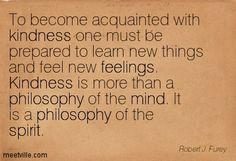 http://meetville.com/images/quotes/Quotation-Robert-J-Furey-kindness-mind-spirit-philosophy-feelings-Meetville-Quotes-238697.jpg