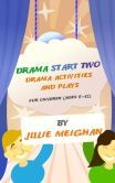 Free book on Nook Drama Start Two: Drama activities and plays for children (ages 9 -12)