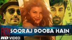 Sooraj Dooba Hain Video Song   Roy   Arijit singh Ranbir Kapoor   Arjun ...
