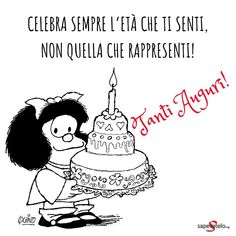 Celebra sempre l'età che ti senti, non quella che rappresenti! Tanti auguri! Birthday Greetings, Birthday Wishes, Birthday Cards, Happy Birthday, Welcome To The Party, Happy B Day, Day For Night, More Than Words, Girl Humor