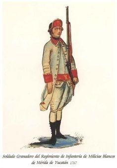 Regimiento de Infantería de Milicias Blancos de Mérida de Yucatán 1767 Granadero