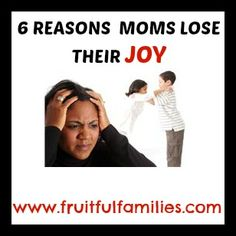 6 Reasons Moms Lose Their Joy