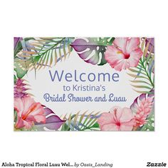 Aloha Tropical Floral Luau Welcome Sign - Colorful tropical florals in aloha style accent this luau and pool party welcome sign. Vibrant watercolor hues of pink, purple, and green comprise the color palette. All of the text on this poster sign may be edited with your desired text. Use for birthdays, engagements, bridal showers, graduations, farewells, or simply to gather your guests to celebrate good times. Sold at Oasis_Landing on Zazzle.