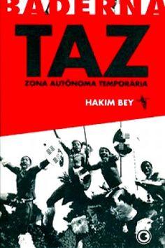 TAZ - Zona Autônoma Temporária Hakim Bey Cover, Books, Movie Posters, Villa, Anarchism, World History, Feather, Doll, Mariana