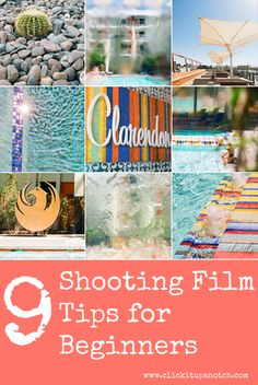 9 Shooting Film Tips for Beginners by Jo Clark via Click it Up a Notch