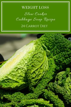 Cabbage soup for weight loss | The cabbage soup diet is not the best way to lose weight, but the soup itself is high in nutrients and low in calories. It's a satisfying winter soup and it's ideal if you're eating soup before meals to shed those pounds. | #24CarrotDiet | diet | nutrition