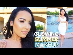 ▶ Glowing Summer Makeup Tutorial | My Go To Look ♡ - YouTube