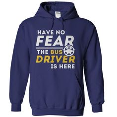 Have No Fear, The Bus Driver Is Here