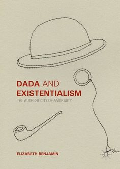 """Read """"Dada and Existentialism The Authenticity of Ambiguity"""" by Elizabeth Benjamin available from Rakuten Kobo. Offering new critical approaches to Dada as quintessential part of the Avant-Garde, Dada and Existentialism: the Authent. Tristan Tzara, Jean Paul Sartre, Thing 1, New Perspective, Science And Nature, Philosophy, Literature, Authenticity, This Book"""