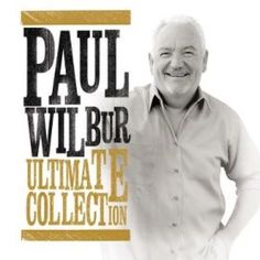 Paul Wilbur Ultimate Collection CD 2014 BRAND NEW SEALED #Christian