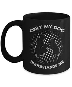 * JUST RELEASED * Only My Dog Understands Me Limited Time Only This item is NOT available in stores. Guaranteed safe checkout: PAYPAL | VISA | MASTERCARD Click BUY IT NOW To Order Yours! (Printed And
