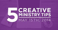 TCP-Five_Creative_Ministry_Tips-5_15_14