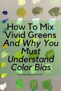 How To Mix Vivid Greens And Why You Must Understand Color Bias Green has always been a troublesome color for beginners Why that is the case Im not sure It may have someth. Painting & Drawing, Acrylic Painting Techniques, Watercolor Techniques, Art Techniques, Watercolour Painting, Watercolors, Oil Painting Tips, Oil Painting For Beginners, Watercolor Tips