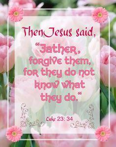 ❤️️️Bible verses ~ Luke 23:34