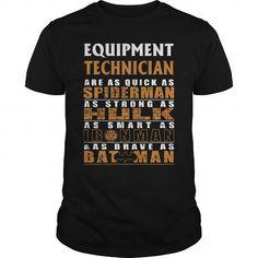 EQUIPMENT TECHNICIAN Are as Like as Spiderman Hulk Ironman Batman T Shirts…