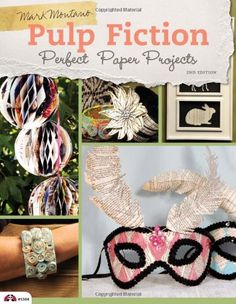 Pulp Fiction Perfect Paper Projects by Mark Montano,http://www.amazon.com/dp/1574214136/ref=cm_sw_r_pi_dp_e43ltb0WMFCWH7Y2