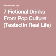 7 Fictional Drinks From Pop Culture (Tested In Real Life)