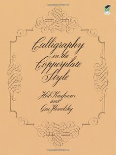 Calligraphy in the Copperplate Style Lettering, Calligraphy ...