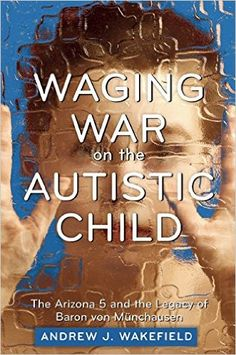 We're happy to share the new paperback release of Waging War on the Autistic Child by Dr. Andrew Wakefield, and published by Skyhorse Publishing. We know our children face sanctioned discrimination and segregation in school, public places and elsewhere. Did...