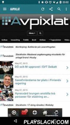 Avpixlat  Android App - playslack.com , Avpixlat, den inofficiella appen!Avpixlat är en oberoende Sverigevänlig webbplats för nyheter och opinion.BakgrundAvpixlat startade hösten 2011 som en direkt arvtagare till PI · Politiskt Inkorrekt och verkar i samma alternativjournalistiska anda. Avpixlats ambition är att till det svenska folket leverera nyheter och debatt ur synvinklar och om en verklighet som övriga medier i kartellbildning med varandra och det politiska etablissemanget undanhåller…