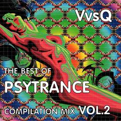 "#VvsQ #psytrance #goatrance #music #psychedelic #goa #psy #electronic #podcast #trance  More bright flashbacks ...continue!!! Ярких вам флэшбэков...продолжение!!! Check out https://www.mixcloud.com/vitaliivolkov/vvsq-the-best-of-psytrance-compilation-mix-vol2/ ""VvsQ - THE BEST OF PSYTRANCE COMPILATION MIX VOL.2"" by VvsQ on Mixcloud"