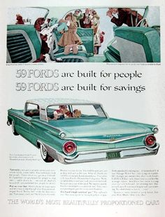 1959 Ford Galaxie Fairlane 500 Club Victoria original vintage advertisement. 59 Fords are built for people. 59 Fords are built for savings. Every Ford has Safety Glass in every window. The world's most beautifully proportioned cars.