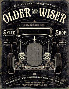 Older & Wiser - 30s Rod Tin Sign Placa de lata                                                                                                                                                                                 Mais
