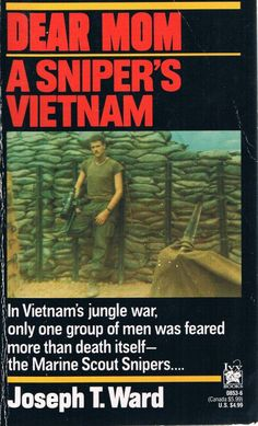 Ward, Joseph T. (1991). Dear Mom: A Sniper's Vietnam. New York: Ivy Books.