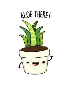 'Aloe There Plant Pun' by punnybone - Funny food puns - Funny Food Puns, Punny Puns, Cute Jokes, Cute Puns, Funny Cute, Funny Memes, Funny Drunk, Drunk Texts, 9gag Funny
