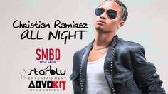 """Soca Music"" Christian Ramirez - All Night ""2015 Trinidad Soca"""