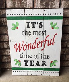 It's the most Wonderful time of the year Wooden Sign /