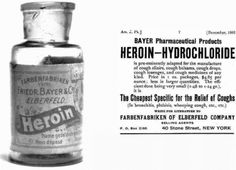 Heroin-Hydrochloride – The cheapest specific for the relief of coughs