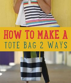 How to Make a Simple and Easy Tote Bag Tutorial | http://diyready.com/how-to-make-a-tote-bag-two-ways/