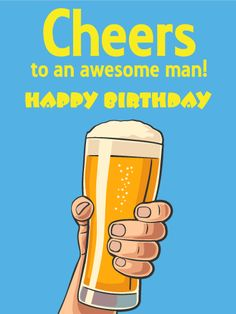 Cheers to an Awesome Man - Happy Birthday Card: Raise a toast to the man of the hour on his birthday! This cheerful card has a simple wish for him to sit back and enjoy every minute of his celebration. Whether he's relaxing with family or having a big party, this birthday card is sure to make him feel like #1!