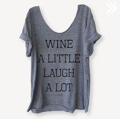 Wine A Little Laugh A Lot tee