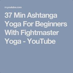 ashtanga yoga series Yoga Youtube, Relaxing Yoga, Types Of Yoga, Spiritual Practices, Ashtanga Yoga, Yoga For Beginners, Yoga For Complete Beginners, Yoga Beginners, Beginner Yoga