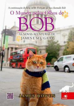 O Mundo Pelos Olhos de Bob, de James Bowen