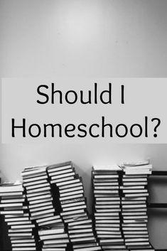Should I Homeschool - #education #Homeschool #edchat