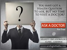 #Ask The #Doctor: Ask a Doctor, get immediate help!!! Instant Medical Advice and Expert Answers. Ask the Doctor Now. Get Your Confidential Medical Questions Answered by Dr N Anandan Please visit us: www.urologistindia.com
