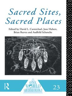 Buy Sacred Sites, Sacred Places by Audhild Schanche, Brian Reeves, David L. Carmichael, Jane Hubert and Read this Book on Kobo's Free Apps. Discover Kobo's Vast Collection of Ebooks and Audiobooks Today - Over 4 Million Titles! Aztec Religion, Cultural Identity, Chapter 16, First Nations, Deities, First World, David, Reading, Places