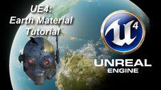 Unreal Engine 4: Planet EarthMaterial Tutorial