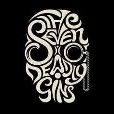 """Seven Deadly Sins"" typography lettering skull Typography Love, Typographic Design, Vintage Typography, Typography Inspiration, Typography Letters, Corporate Design, Lettering Design, Logo Design, Dragons Online"