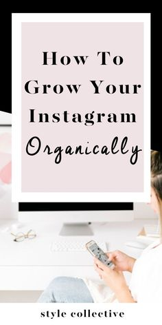 How to Your Organically // Style Collective -- Digital Marketing Strategy, Marketing Plan, Content Marketing, Social Media Marketing, More Instagram Followers, Instagram Marketing Tips, Pinterest Marketing, Blog Tips, Social Media Tips