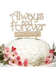 aMonogram Unlimited Always and Forever Custom Date Wooden Cake Topper | zulily