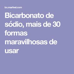 Bicarbonato de sódio, mais de 30 formas maravilhosas de usar 30, Life Hacks, Photography, Food Ideas, House Cleaners, Baking Soda, Health And Fitness, Natural Remedies, Cleaning Tips