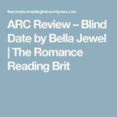 ARC Review – Blind Date  by Bella Jewel | The Romance Reading Brit