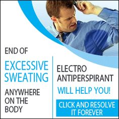 This Is For You!: Your Days of Excessive Sweating Are OVER!