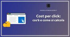 Il Cost per Click è una delle metriche più importanti sia durante la fase di ricerca delle parole chiave che in una campagna di Google ads. Scopriamo insieme cos'è, come calcolarlo e dove vederlo.