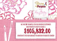 We are SO proud to announce that thanks to our incredible customers, we are making our largest donation yet to the Vera Bradley Foundation for Breast Cancer! Thank you to everyone who showed their support. #PaintingwithaPurpose #VBFoundation  www.paintingwithatwist.com
